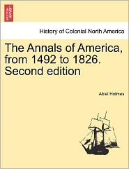 The Annals of America, from 1492 to 1826. Second Edition