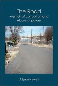 The Road: Memoir of Corruption and Abuse of Power - Allyson Newell