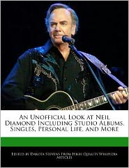 An Unofficial Look at Neil Diamond Including Studio Albums, Singles, Personal Life, and More - Dakota Stevens
