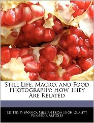 Still Life, Macro, and Food Photography: How They Are Related
