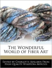 The Wonderful World of Fiber Art - Charlotte Adelaide