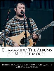 Dramamine: The Albums of Modest Mouse - Xavier Zinn
