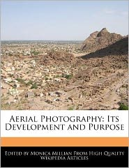 Aerial Photography: Its Development and Purpose - Monica Millian