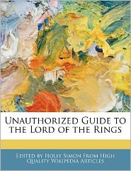 Unauthorized Guide to the Lord of the Rings - Holly Simon