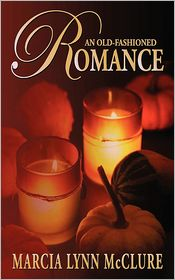 An Old-Fashioned Romance (Love Notes Series #3) - Marcia Lynn McClure