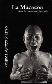 La Macacoa: Vivir la Creación Literaria - Yolanda Arroyo Pizarro