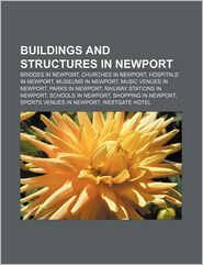 Buildings and structures in Newport: Bridges in Newport, Churches in Newport, Hospitals in Newport, Museums in Newport, Music venues in Newport - Source: Wikipedia