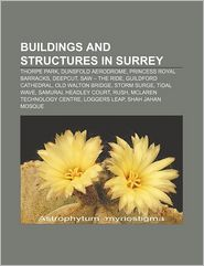 Buildings And Structures In Surrey - Books Llc