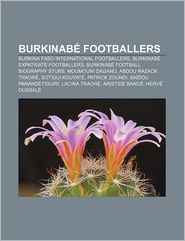 Burkinab Footballers - Books Llc