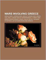 Wars involving Greece: World War II, Korean War, Greco-Turkish War, Greek Civil War, Turkish War of Independence, Turbot War - Source: Wikipedia