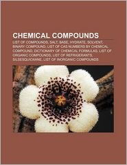 Chemical Compounds - Books Llc