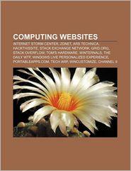 Computing websites: Internet Storm Center, ZDNet, Ars Technica, HackThisSite, Stack Exchange Network, Grid.org, Stack Overflow, Tom's Hardware - Source: Wikipedia