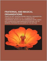 Fraternal And Magical Organizations - Books Llc