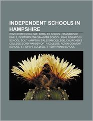 Independent schools in Hampshire: Winchester College, Bedales School, Stanbridge Earls, Portsmouth Grammar School, King Edward VI School - Source: Wikipedia