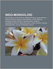 Indo-Mongoloid: Zou people, Kuki people, Dimasa people, Naga people, Meitei people, Reang, Mizo people, Garo people, Koireng, Bodo people - Source: Wikipedia