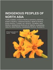 Indigenous peoples of North Asia: Yupik, Evenks, Chukchi people, Buryats, Koryaks, Khanty people, Yukaghir people, Nenets people, Nivkh people - Source: Wikipedia