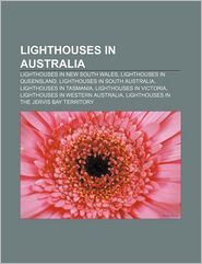Lighthouses in Australia: Lighthouses in New South Wales, Lighthouses in Queensland, Lighthouses in South Australia, Lighthouses in Tasmania - Source: Wikipedia