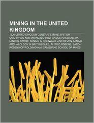 Mining in the United Kingdom: 1926 United Kingdom general strike, British quarrying and mining narrow gauge railways, UK miners' strike - Source: Wikipedia