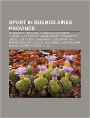 Sport In Buenos Aires Province - Books Llc