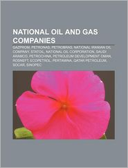 National Oil And Gas Companies - Books Llc