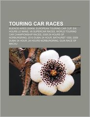 Touring Car Races - Books Llc