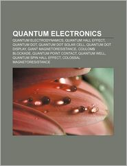 Quantum electronics: Quantum electrodynamics, Quantum Hall effect, Quantum dot, Quantum dot solar cell, Quantum dot display - Source: Wikipedia