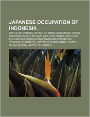 Japanese Occupation Of Indonesia - Books Llc