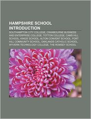 Hampshire school Introduction: Southampton City College, Cranbourne Business and Enterprise College, Totton College, Cams Hill School - Source: Source: Wikipedia