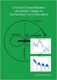 Channel Characterisation and System Design for Sub-Surface Communications David Gibson Author