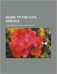 Guide to the Civil Service - John Gibson