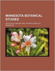 Minnesota Botanical Studies (Volume 3) - Geological and Natural Minnesota