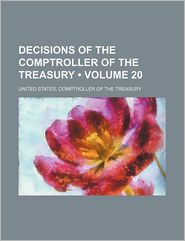 Decisions Of The Comptroller Of The Treasury (Volume 20) - United States. Comptroller Treasury