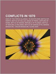 Conflicts In 1870 - Books Llc