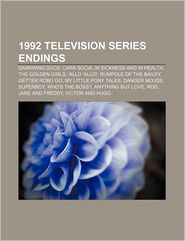 1992 television series endings: Darkwing Duck, Cara Sucia, In Sickness and in Health, The Golden Girls, 'Allo 'Allo, Rumpole of the Bailey - Source: Wikipedia