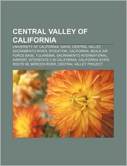 Central Valley Of California - Books Llc