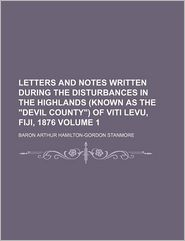 Letters and notes written during the disturbances in the highlands (known as the
