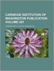 Carnegie Institution of Washington Publication - Carnegie Institution Of Washington