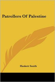Patrollers Of Palestine - Haskett Smith