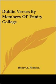 Dublin Verses By Members Of Trinity College - Henry A. Hinkson (Editor)