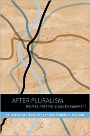 After Pluralism: Reimagining Religious Engagement