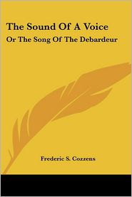 The Sound of a Voice: Or the Song of the Debardeur - Frederic S. Cozzens