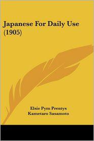 Japanese For Daily Use (1905) - Elsie Pym Prentys