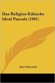 Das Religios-Ethische Ideal Pascals (1901) - Kurt Warmuth