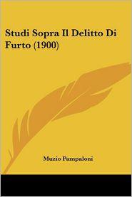 Studi Sopra Il Delitto Di Furto (1900) - Muzio Pampaloni