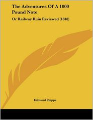 The Adventures of a 1000 Pound Note: Or Railway Ruin Reviewed (1848)