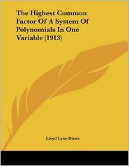 The Highest Common Factor of a System of Polynomials in One Variable - Lloyd Lyne Dines