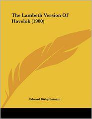 The Lambeth Version of Havelok - Edward Kirby Putnam