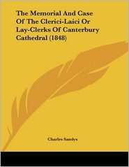 The Memorial and Case of the Clerici-Laici or Lay-Clerks of Canterbury Cathedral - Charles Sandys