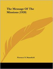 The Message of the Missions - Florence N. Mansfield