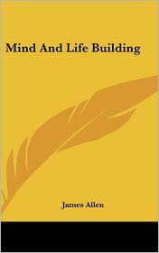 Mind And Life Building - James Allen